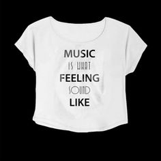 Crop Top Music Is What Feeling Sound Like. Buy 1 Get 1 Free Tumblr Crop Tee as seen on Etsy, Polyvore, Instagram and Forever 21. #tumblr #cropshirts #croptops #croptee #summer #teenage #polyvore #etsy #grunge #hipster #vintage #retro #funny #boho #bohemian