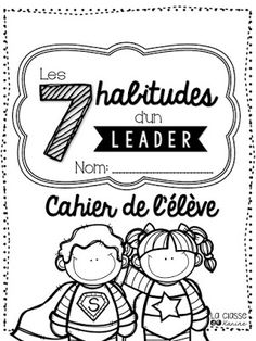 Leader in me Leader In Me, How To Speak French, Learn French, Superhero Classroom, School Classroom, Teaching French Immersion, Lesson Plan Binder, School Organisation, Seven Habits