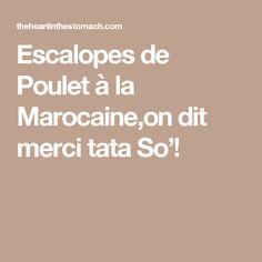 Escalopes de Poulet à la Marocaine,on dit merci tata So'!