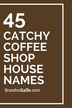 250 Real Catchy Coffee Shop House Names List of 45 Catchy Coffee Shop House Names Coffee Shop Names, My Coffee Shop, Coffee Shop Design, Coffee Shops, Cafe Names Ideas, Shop Name Ideas, Shop Ideas, Starting A Coffee Shop, Opening A Coffee Shop