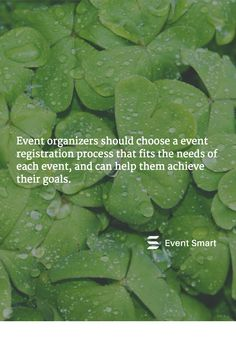 Event organizers should choose an event registration process that fits the needs of each event, and can help them achieve their goals.
