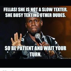 Fellas! She is not a slow texter. She busy texting other dudes. So be patient and wait your turn