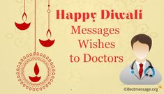 Wish doctors with Happy Diwali Messages, Deepavali wishes and images in doctor style with the newest collection of Diwali wishes in English to share on whatsapp. Diwali Wishes Messages, Diwali Message, Diwali Greeting Cards, Diwali Greetings, Diwali Quotes, Happy Diwali 2019, Diwali Images, Wishes For You