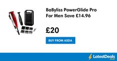BaByliss PowerGlide Pro For Men Save £14.96, £20 at ASDA