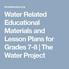 Water Related Educational Materials and Lesson Plans for Grades 7-8 | The Water Project