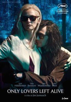 Only Lovers Left Alive . IM LOOKING FORWARD FOR THIS MOVIE !!