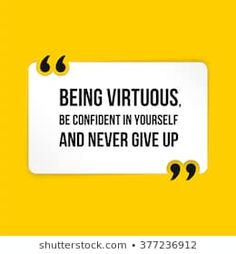 Being virtuous, be confident in yourself and never give up Direct Mailer, Quotes About Everything, Video Thumbnail, Graphic Design Tips, Square Card, Exhibition Poster, Fb Page, Teaching Materials, Social Media Design