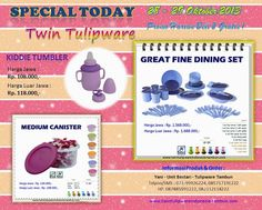 Special Today Tulipware | 28 - 29 Oktober 2013 : ~ Kiddie Tumbler ~ Medium Canister ~ Great Fine Dining Set
