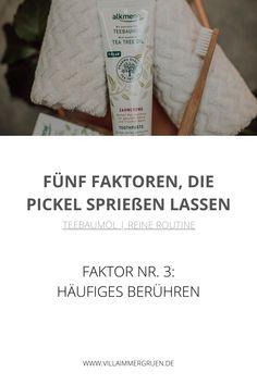Teebaumöl |Reine Routine - Faktor Nr. 3: Häufiges Berühren Stress, Peeling, Routine, Top, Organic Beauty, Psychological Stress