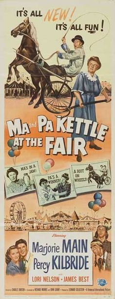 Ma and Pa Kettle at the Fair (1952) Stars: Marjorie Main, Percy Kilbride, James Best, Lori Nelson, Oliver Blake ~  Director: Charles Barton