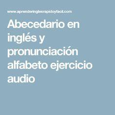 Abecedario en inglés y pronunciación alfabeto ejercicio audio