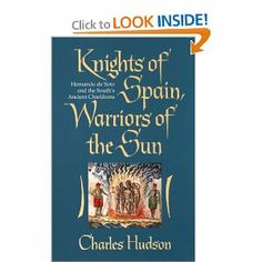 Knights of Spain, Warriors of the Sun: Hernando de Soto and the South's Ancient Chiefdoms: Charles Hudson: 9780820320625: Amazon.com: Books