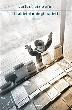 Il+labirinto+degli+spiriti+di+Carlos+Ruiz+Zafón+-+Mondadori