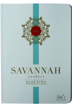 Volume 1 - The Scout Guide Savannah Georgia, Savannah Chat, The Scout Guide, What Is Meant, Good Thoughts, Wanderlust