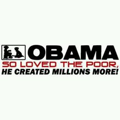 "Thank you Mr. President for adding $10 Tillion to our national debt. 45 million are now living on food stamps and live below the poverty line. Hey people that are disappointed in what Obama ""didn't do for you"", if you vote for Clinton you'll get a double dose of nothing ."
