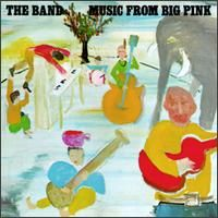 """Music from Big Pink"" The Band (Capitol, 1968). Bob Dylan's cover painting captures the eclectic roots of the Band's sound and sensibility."