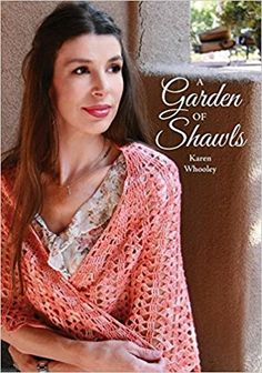 A Garden of Shawls: Karen Whooley: 9780972323222: Amazon.com: Books