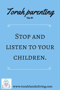 We need to take the time to stop and listen to our children.
