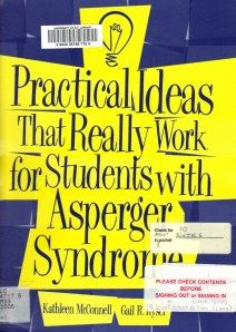 Ideas That Really Work for Students with Asperger Syndrome.