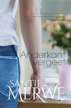 Buy Anderkant vergeet by Santie van der Merwe and Read this Book on Kobo's Free Apps. Discover Kobo's Vast Collection of Ebooks and Audiobooks Today - Over 4 Million Titles! Afrikaans, Book Worms, Audiobooks, Ebooks, This Book, Skinny, Reading, Words, Free Apps