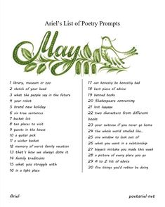 Ariel's List of Poetry Prompts: May 2018. Compiled by Pacific NW poet, Ariel. Ariel also offers a daily poetry prompt at https://poetariel.net/poetry-prompts/