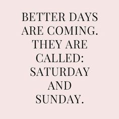 It's nearly the weekend! Motivation and inspiration quotes Find us on facebook at https://www.facebook.com/JNLondon