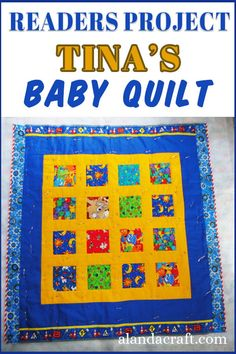Our Readers' Project was made by Tina, from our Signature Quilt tutorial. A great design for a baby quilt. Tina chose lovely bright fabric for her baby quilt. Diy And Crafts Sewing, Easy Sewing Projects, Diy Projects, Quilting Tips, Quilting Tutorials, Quilt Patterns, Sewing Patterns, Signature Quilts, Quilt Making