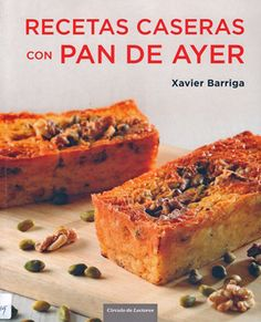 Buy Recetas caseras con pan de ayer by Xavier Barriga and Read this Book on Kobo's Free Apps. Discover Kobo's Vast Collection of Ebooks and Audiobooks Today - Over 4 Million Titles! My Recipes, Mexican Food Recipes, Sweet Recipes, Bread Recipes, Dessert Recipes, Cooking Recipes, Desserts, Tapas, My Favorite Food