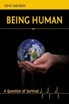 Being Human: A Question of Survival is the first of 3 books I am working on. This first book is a look at how we humans process information and...