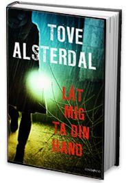 """Tove Alsterdal har netop vundet prisen for bedste svenske krimi for """"Låt mig ta din hånd"""". Til Krimimessen 2015 er hun aktuel med den i Danmark"""