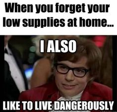 I also like to live dangerously ;)