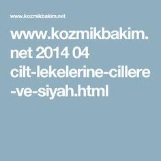 www.kozmikbakim.net 2014 04 cilt-lekelerine-cillere-ve-siyah.html