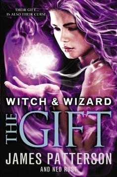Books: Witch & Wizard - The Gift Great Books, New Books, Books To Read, Best Book Covers, James Patterson, Reading Levels, Reading Material, Love Book, Book Series