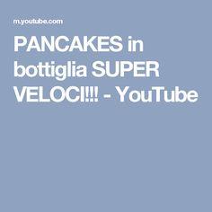 PANCAKES in bottiglia SUPER VELOCI!!! - YouTube