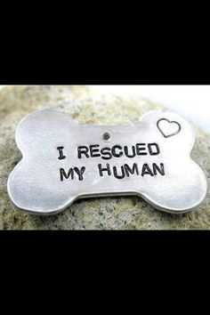 So true...sometimes I'm not sure who rescued who!