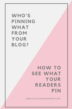 How to See Who's Pinning From Your Blog www.lovethehereandnow.com