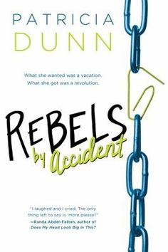 """Read """"Rebels by Accident"""" by Patricia Dunn available from Rakuten Kobo. """"A powerful coming-of-age story.""""—Publishers Weekly A fresh, authentic coming of age story about a rebellious Arab-Ameri. Ya Novels, Books For Teens, Ya Books, Coming Of Age, Book Making, Book Recommendations, The Book, Rebel, Revolution"""