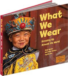 What we wear:  Dressing up around the world...would be great for teaching benefits of diversity