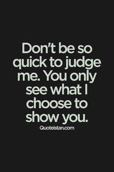 Quit Judging.