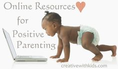 A compilation of positive parenting resources from around the web via Creative with Kids