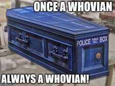 Once a Whovian, always a Whovian!   #DoctorWho