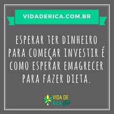 Não existe o melhor momento, a hora é agora! #VidaDeRica