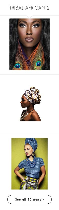 """TRIBAL AFRICAN 2"" by celine-diaz-1 ❤ liked on Polyvore featuring beauty products, makeup, face makeup, models, pictures, backgrounds, people, faces, dolls and doll parts"