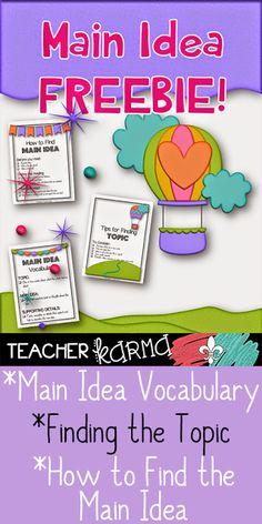 Main Idea Reading FREEBIES: How to Find the Main Idea, Main Idea Vocabulary, and Finding the Topic anchor charts. TeacherKarma.com