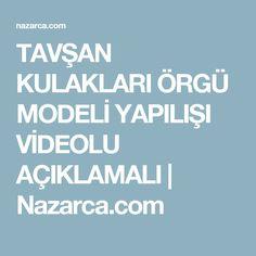 TAVŞAN KULAKLARI ÖRGÜ MODELİ YAPILIŞI VİDEOLU AÇIKLAMALI   Nazarca.com