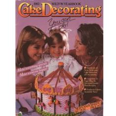 1983 Wilton Yearbook of Cake Decorating. - my very first Wilton book