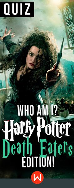 Quiz: Who am I? Harry Potter DEATH EATER Edition. Harry Potter Quiz. Can you identify EVERY death eater? Check out if you know all the Harry Potter Villains. buzzfeed quizzes, playbuzz quiz, Bellatrix Lestrange, Severus Snape, Draco Malfoy... HP quiz, JK Rowling.