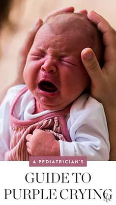 Get this pediatrician's guide to purple crying here. #baby #purplecrying #crying #babycrying #parenting #newborn