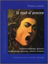 Amazon.it: Il mal d'amore. Innamoramento, gelosia, malinconia amorosa, amore molesto - Primo Lorenzi - Libri Movie Posters, Amazon, Shopping, Amazons, Riding Habit, Film Poster, Billboard, Film Posters