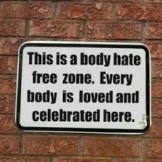 Declare it!! Declare your LIFE a body hate-free zone! Celebrate every body-- especially yours!!Find my blog on body positivity at ThroughHerPractice.com  I'm also on Facebook at Through Her Practice and Instagram @throughherpractice !!!